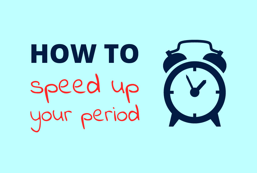 How to Speed Up Your Period